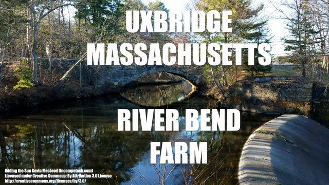 River Bend Farm Uxbridge MA